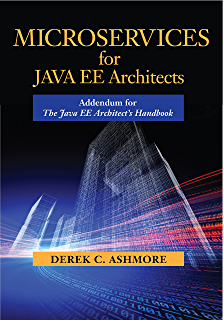 The java ee architects handbook second edition how to be a microservices for java ee architects addendum for the java ee architects handbook fandeluxe Images