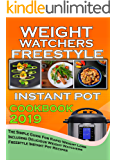 Weight Watchers Freestyle Instant Pot Cookbook  2019: The Simple Guide For Rapid Weight Loss Including Delicious  Weight Watchers Freestyle Instant Pot Recipes (weight watchers cookbook)