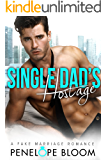 Single Dad's Hostage: A Fake Marriage Romance