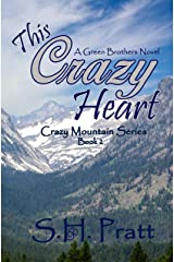 This Crazy Heart: A Green Brothers Novel (Crazy Mountain Series Book 2) Kindle Edition