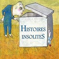 Histoires Insolites (A partir de 6 ans)