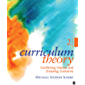 Curriculum Theory: Conflicting Visions and Enduring Concerns (English Edition)