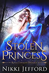 Stolen Princess (Royal Conquest Duology Book 1) Kindle Edition