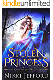 Stolen Princess: An Elf and Fae Fantasy Romance (Royal Conquest Book 1)