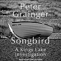 Songbird: Kings Lake Investigation Series, Book 1
