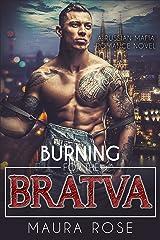 Burning for the Bratva: A Russian Mafia Romance Novel Kindle Edition