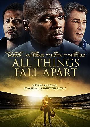 Amazon Com All Things Fall Apart Curtis 50 Cent Jackson Mario