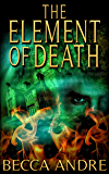 The Element of Death (The Final Formula Series, Book 1.5)