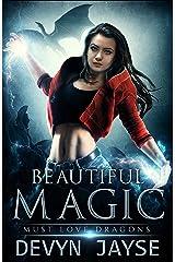 Beautiful Magic: An Urban Fantasy Story (Must Love Dragons Book 1) Kindle Edition