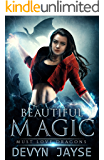 Beautiful Magic: An Urban Fantasy Story (Must Love Dragons Book 1)