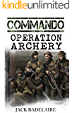 Operation Archery (COMMANDO Book 5)