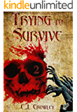 Trying to Survive (Part 2)