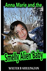 Anna Marie And The Smelly Alien Baby Kindle Edition