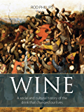 Wine: A social and cultural history of the drink that changed our lives (The Infinite Ideas Classic Win)