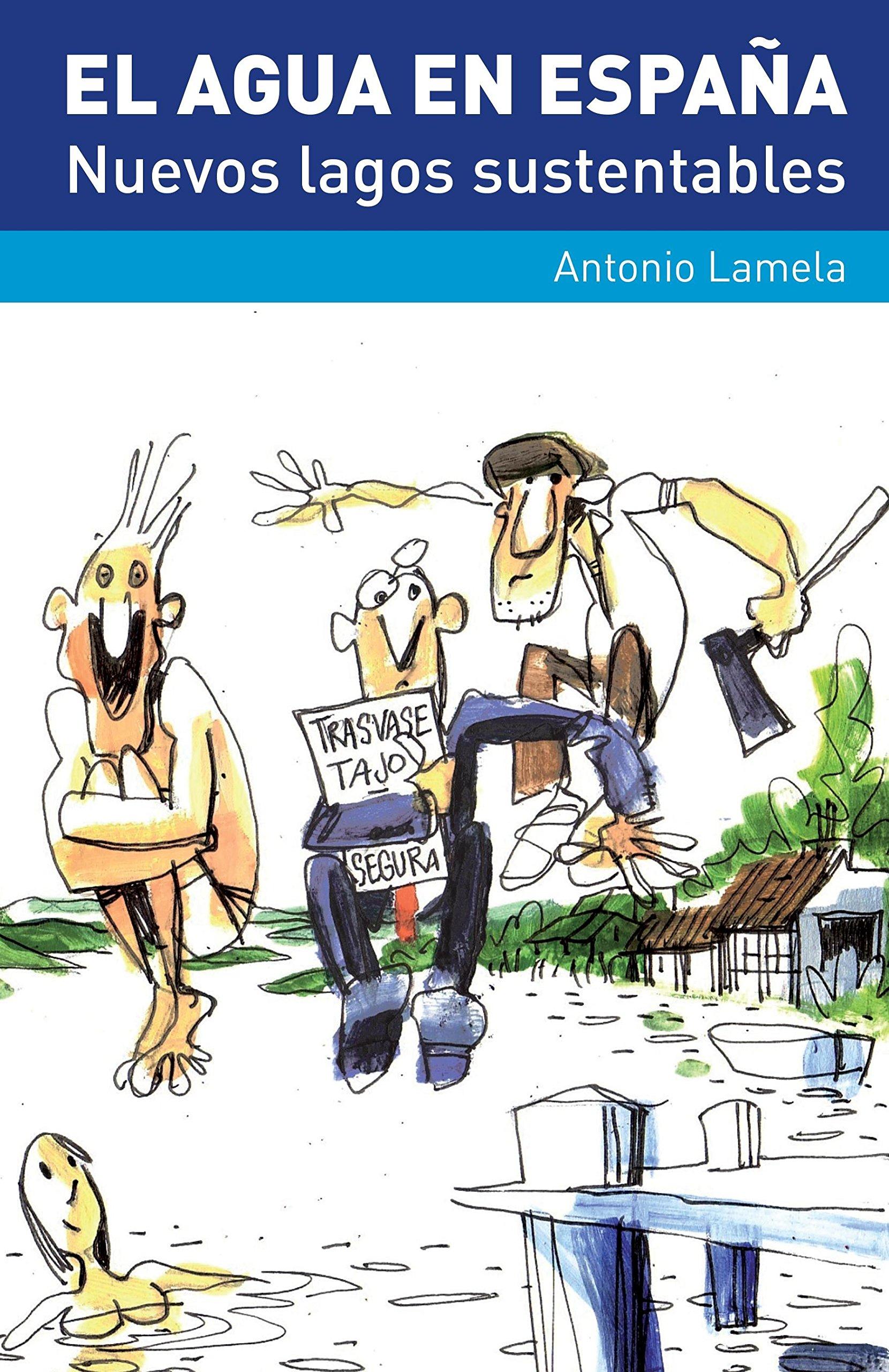 El Agua En España: Nuevos Lagos Sustentables: RBK : Hidrología e hidrosfera LEO: Amazon.es: Lamela Martínez, Antonio: Libros
