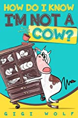 How Do I Know I'm Not a Cow? Kindle Edition