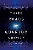 Three Roads To Quantum Gravity (Science Masters)