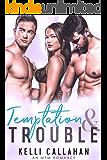 Temptation & Trouble: A MFM Romance (Surrender to Them Book 2)