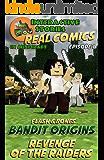 Amazing Minecraft Comics: Flash and Bones: Bandit Origins - Revenge of the Raiders: The Greatest Minecraft Comics for Kids (Real Comics In Minecraft - Bandit Origins Book 1)