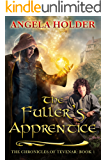 The Fuller's Apprentice (The Chronicles of Tevenar Book 1)