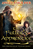 The Fuller's Apprentice (The Chronicles of Tevenar Book 1) (English Edition)