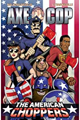 Axe Cop Volume 6: American Choppers Paperback