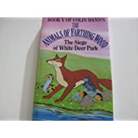 The Siege of White Deer Park (Animals of Farthing Wood - Book V)
