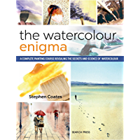 The Watercolour Enigma: A complete painting course revealing the secrets and science of watercolour