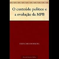 O conteúdo político e a evolução da MPB