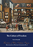 The Culture of Freedom: Foundations of Western Civilisation Program (Monographs on Western Civilisation Book 5)