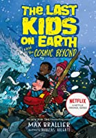 The Last Kids On Earth And The Cosmic