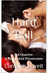 Hard Ball: Third Quarter: A Contested Possession (Playing the Game Book 3) Kindle Edition