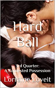 Hard Ball: Third Quarter: A Contested Possession (Playing the Game Book 3)