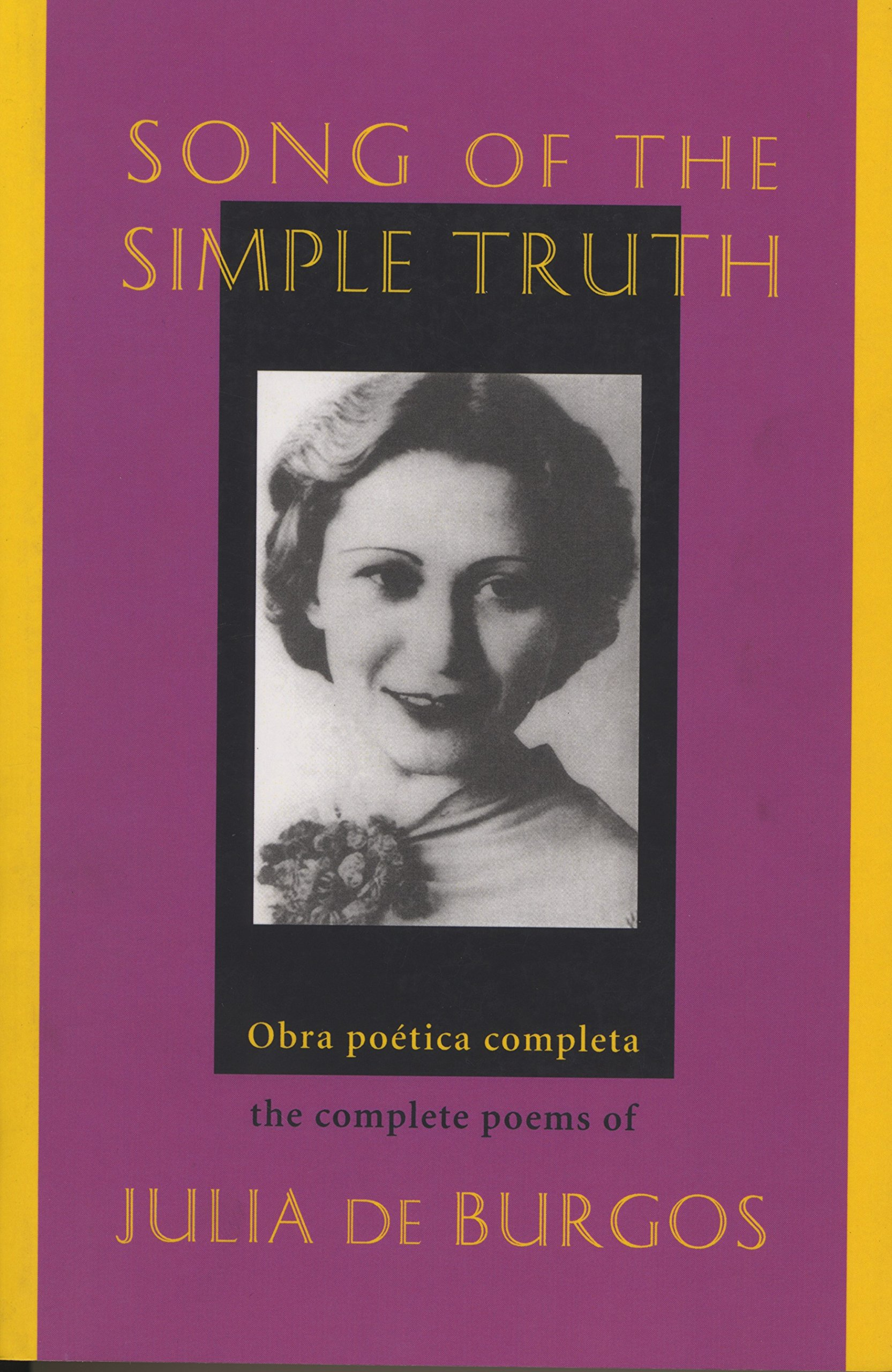 Song of the Simple Truth: The Complete Poems of Julia de Burgos (Dual Language Edition:: Spanish, English) (Spanish and English Edition) by Curbstone Books