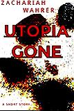 Utopia Gone