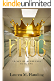 Frog: Prince of Gulbrania Book One
