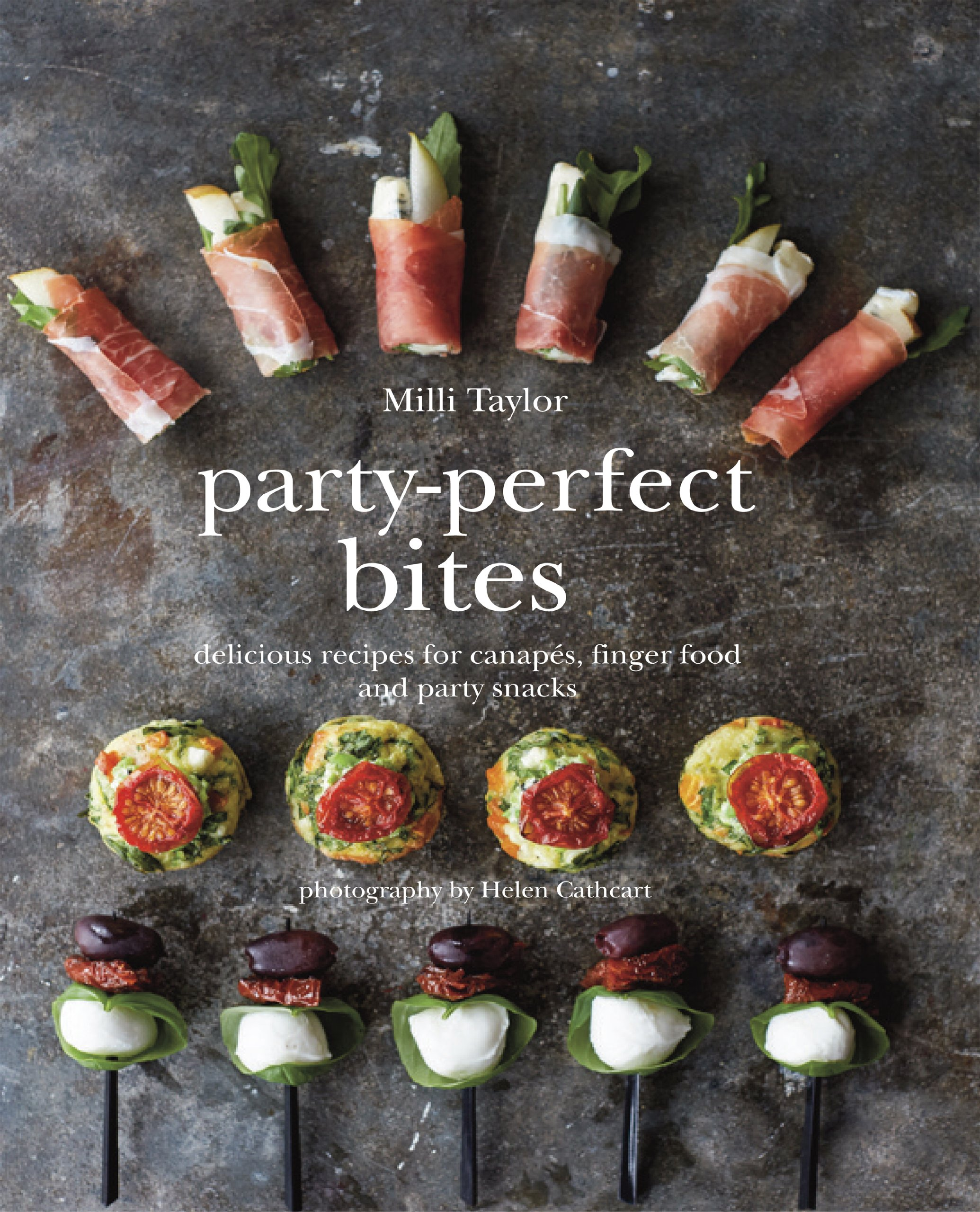 Cocktail Party Snacks Ideas Part - 45: Party-Perfect Bites: Delicious Recipes For Canapés, Finger Food And Party  Snacks: Milli Taylor: 9781849755689: Amazon.com: Books