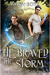 He Braved the Storm (The Elements of Ice Book 3) Kindle Edition
