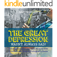 The Great Depression Wasn't Always Sad! Entertainment and Jazz Music Book for Kids | Children's Arts, Music… book cover