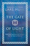 The Gate of Light: How to Connect and Heal with Source
