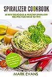 Spiralizer Cookbook: 60 Best Delicious & Healthy