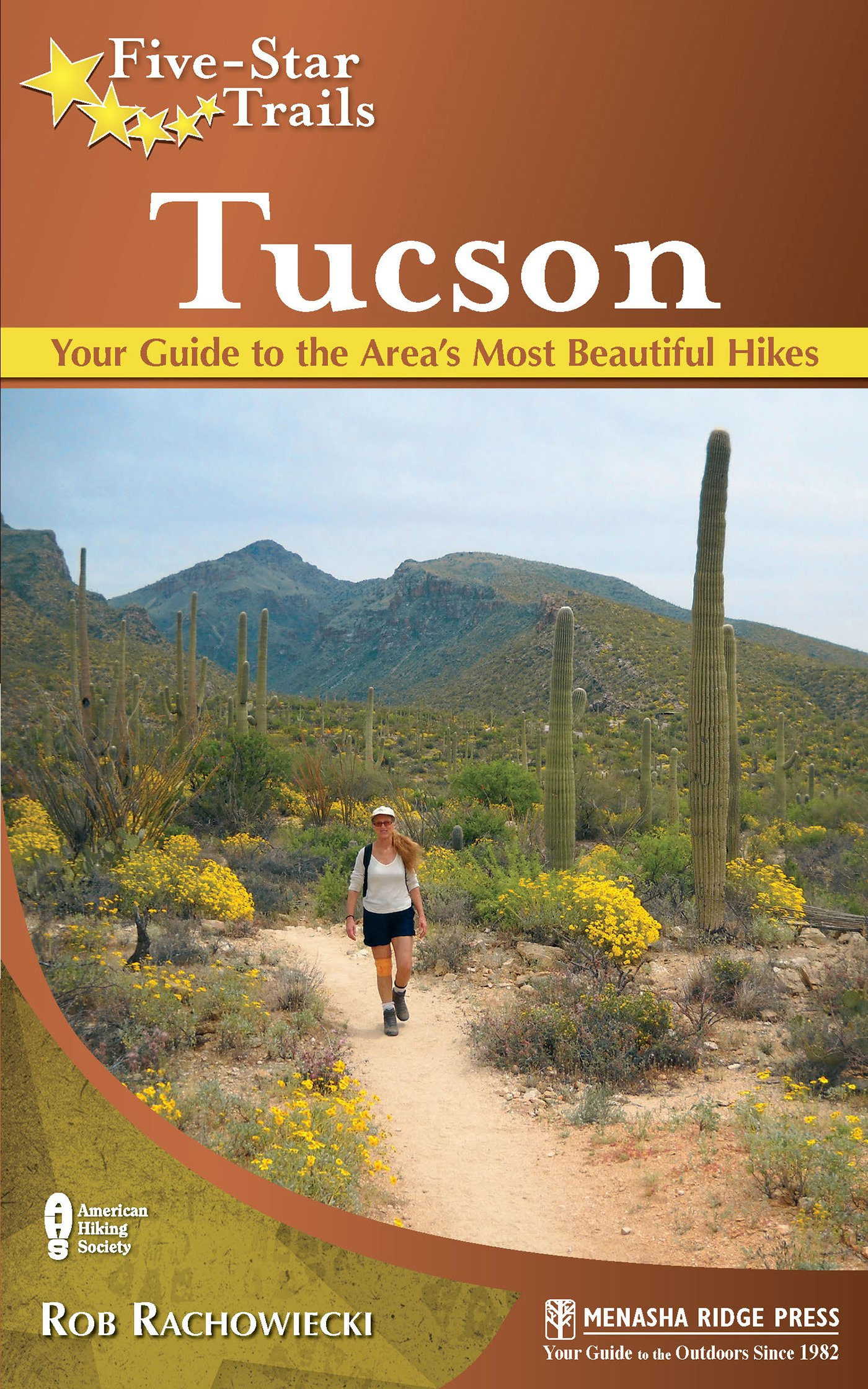 Five-Star Trails: Tucson: Your Guide to the Area's Most Beautiful Hikes:  Rob Rachowiecki: 9780897324427: Amazon.com: Books