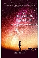 The Organic Paradox (The Amalgamation Series Book 1) Kindle Edition