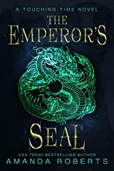 The Emperor's Seal: A Historical Time Travel Romance (Touching Time Book 1) Kindle Edition