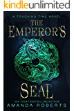 The Emperor's Seal (Touching Time Book 1)