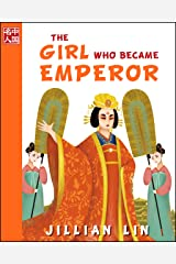 The Girl Who Became Emperor (illustrated kids books, picture book biographies, bedtime stories for kids, Chinese history and culture): Wu Zetian (Once Upon A Time In China) Kindle Edition