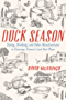 Duck Season: Eating, Drinking, and Other Misadventures in Gascony, France's Last Best Place
