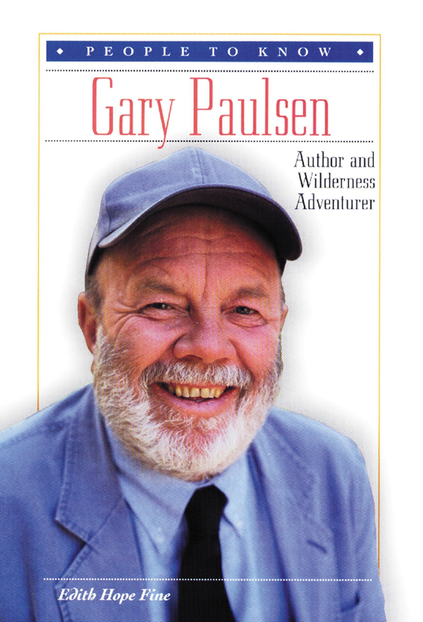Gary Paulsen: Author and Wilderness Adventurer (People to Know ...