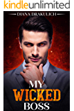 MY WICKED BOSS (The Boss Duet Book 2)