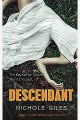 Descendant (The Descendant Series Book 1) Kindle Edition
